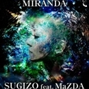 MIRANDA/SUGIZO feat. MaZDA