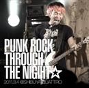 PUNK ROCK THROUGH THE NIGHT☆ 2011.3.4 @ SHIBUYA QUATTRO/難波章浩-AKIHIRO NAMBA-