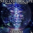 NEO COSMOSCAPE Remix by SYSTEM 7/SUGIZO