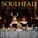 JUMP UP THE WALL/SOULHEAD