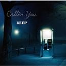 Callin You/DEEP