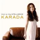 KARADA/KAJI on the INTELLIGENCE