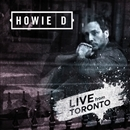 LIVE FROM TORONTO/HOWIE D