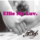 Ellie My Luv ~エリーマイラブ~/Clef
