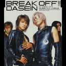 Break Off/DASEIN