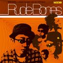 RUDE BONES/RUDE BONES