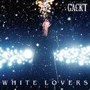 WHITE LOVERS -幸せなトキ-/GACKT