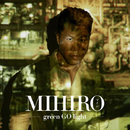 green GO light/MIHIRO ~マイロ~