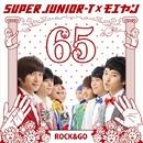 ロクゴ!/SUPER JUNIOR-T×モエヤン