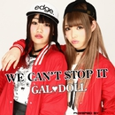 WE CAN'T STOP IT/GAL DOLL