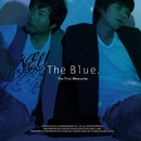 The Blue, The First Memories/The Blue