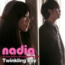 Twinkling Boy/Nadia