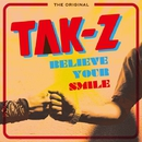 BELIEVE YOUR SMILE/TAK-Z