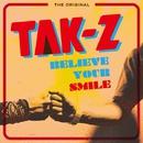 BELIEVE YOUR SMILE/TAK-Z