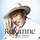 Roxanne~Le Grand Amour~/古澤巌
