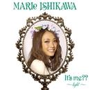 It's me?? ~light~/石川マリー