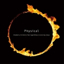 Physical/Bradberry Orchestra  feat. スガシカオ、Crystal Kay、Salyu