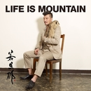 LIFE IS MOUNTAIN/若旦那