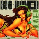 BIG-BONED/MEGAHORN