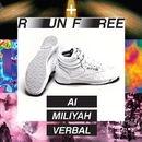 RUN FREE/AI + 加藤ミリヤ + VERBAL