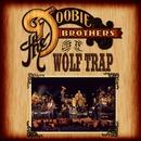 ライヴ・アット・ウルフ・トラップ/The Doobie Brothers