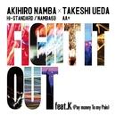 FIGHT IT OUT feat. K(Pay money To my Pain) / F.A.T.E./AKIHIRO NAMBA (Hi-STANDARD / NAMBA69) × TAKESHI UEDA (AA=)