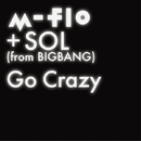 Go Crazy/m-flo + SOL (from BIGBANG)