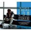 TETSUYA KOMURO EDM TOKYO/小室 哲哉