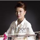 Reborn/WeiWei Wuu