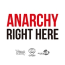 RIGHT HERE/ANARCHY