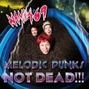 MELODIC PUNKS NOT DEAD!!!/NAMBA69