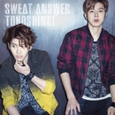 Sweat / Answer/東方神起
