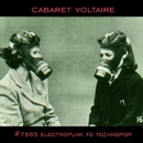 #7885 (Electropunk to Technopop 1978-1985)/Cabaret Voltaire