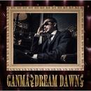 DREAM DAWN/GANMA
