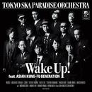 Wake Up! feat. ASIAN KUNG-FU GENERATION/東京スカパラダイスオーケストラ