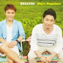 Share Happiness/BREATHE