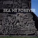 SKA ME FOREVER/東京スカパラダイスオーケストラ