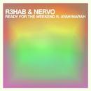 Ready For The Weekend feat.Ayah Marar/R3hab & NERVO