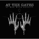 AT WAR WITH REALITY/AT THE GATES