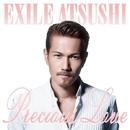 Precious Love/EXILE ATSUSHI
