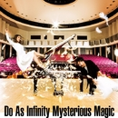 Mysterious Magic/Do As Infinity