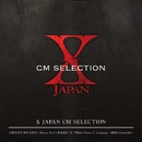 X JAPAN CM SELECTION/X JAPAN