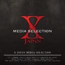 X JAPAN MEDIA SELECTION/X