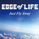 Just Fly Away (アニメ version)/EDGE of LIFE