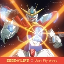 Just Fly Away/EDGE of LIFE