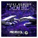 Let Me Feel (ft. When We Are Wild)/Nicky Romero & Vicetone