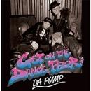 GET ON THE DANCE FLOOR/DA PUMP