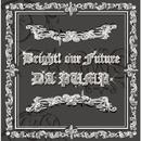 Bright! our Future/DA PUMP