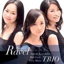 RAVEL/川久保賜紀・遠藤真理・三浦友理枝トリオ