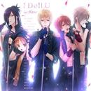 I Doll U/Re;Rise(CV.KENN・下野紘・前野智昭・細谷佳正・森久保祥太郎)